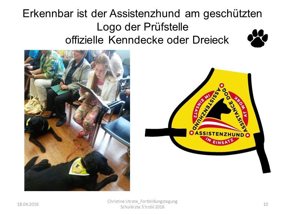 Erkennbar ist der Assistenzhund am geschützten Logo der Prüfstelle offizielle Kenndecke oder Dreieck 18.04.2016 Christine Utrata_Fortbildungstagung S