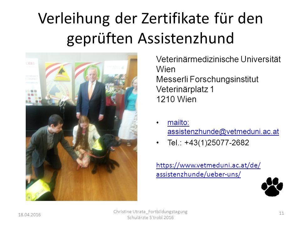 Verleihung der Zertifikate für den geprüften Assistenzhund Veterinärmedizinische Universität Wien Messerli Forschungsinstitut Veterinärplatz 1 1210 Wi