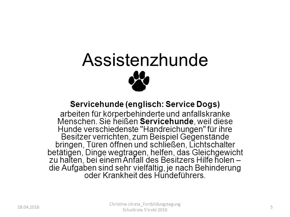 Assistenzhunde Servicehunde (englisch: Service Dogs) arbeiten für körperbehinderte und anfallskranke Menschen. Sie heißen Servicehunde, weil diese Hun