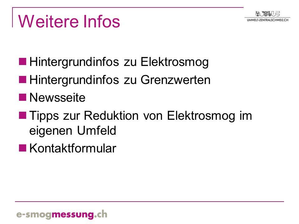 Weitere Infos Hintergrundinfos zu Elektrosmog Hintergrundinfos zu Grenzwerten Newsseite Tipps zur Reduktion von Elektrosmog im eigenen Umfeld Kontaktformular