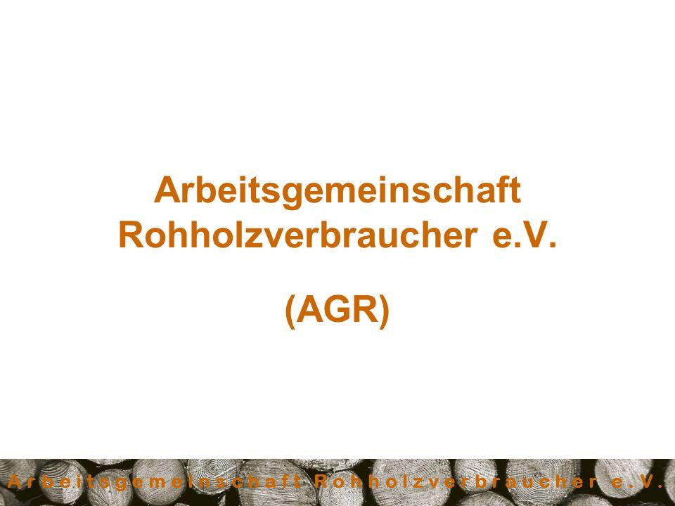 Arbeitsgemeinschaft Rohholzverbraucher e.V. (AGR)