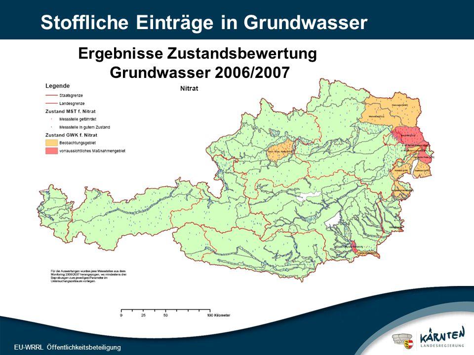 4 EU-WRRL Öffentlichkeitsbeteiligung Stoffliche Einträge in Grundwasser Ergebnisse Zustandsbewertung Grundwasser 2006/2007