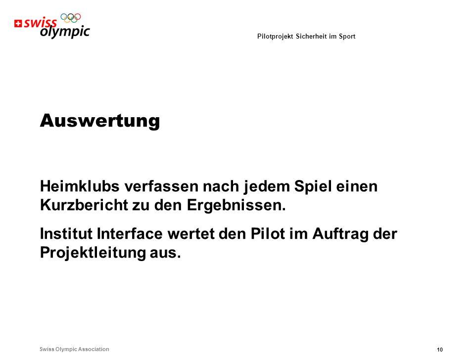 Swiss Olympic Association 10 Pilotprojekt Sicherheit im Sport Auswertung Heimklubs verfassen nach jedem Spiel einen Kurzbericht zu den Ergebnissen.