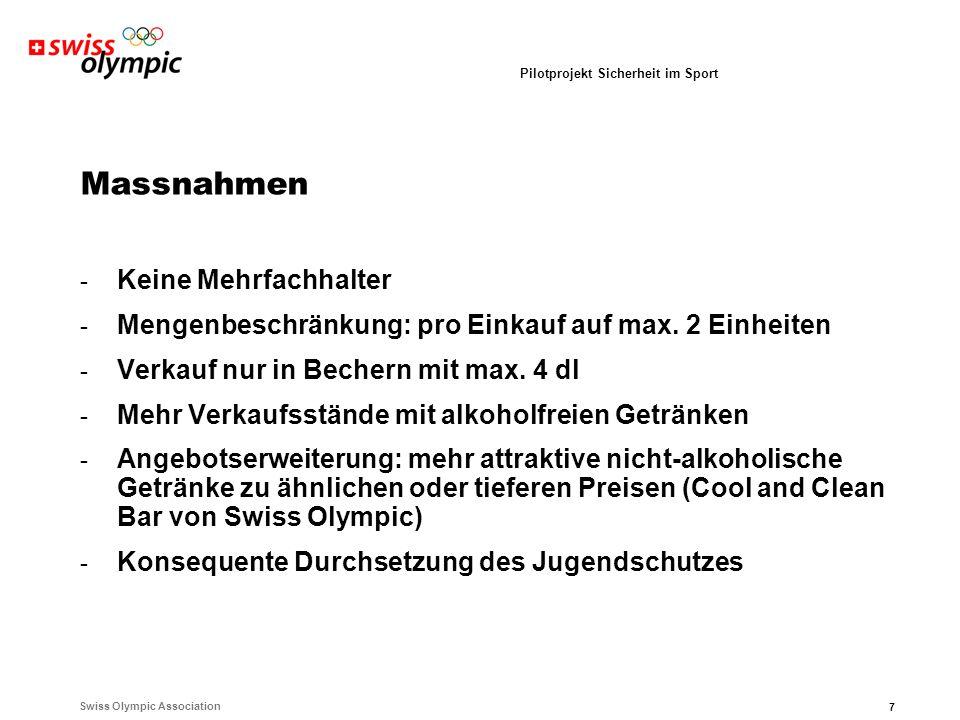Swiss Olympic Association 7 Pilotprojekt Sicherheit im Sport Massnahmen - Keine Mehrfachhalter - Mengenbeschränkung: pro Einkauf auf max.