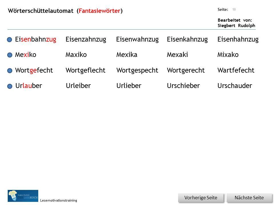 Übungsart: Seite: Bearbeitet von: Siegbert Rudolph Lesemotivationstraining Wörterschüttelautomat (Fantasiewörter) 10 EisenbahnzugEisenzahnzugEisenwahn