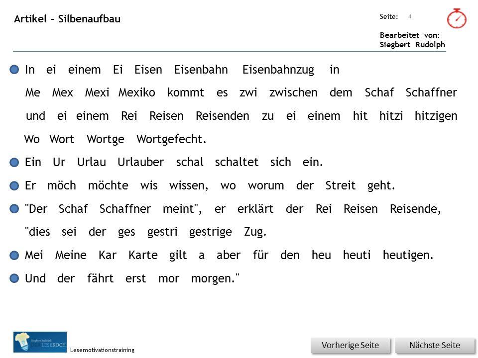 Übungsart: Seite: Bearbeitet von: Siegbert Rudolph Lesemotivationstraining Artikel – Silbenaufbau 4 Nächste Seite Vorherige Seite IneieinemEiEisenEise