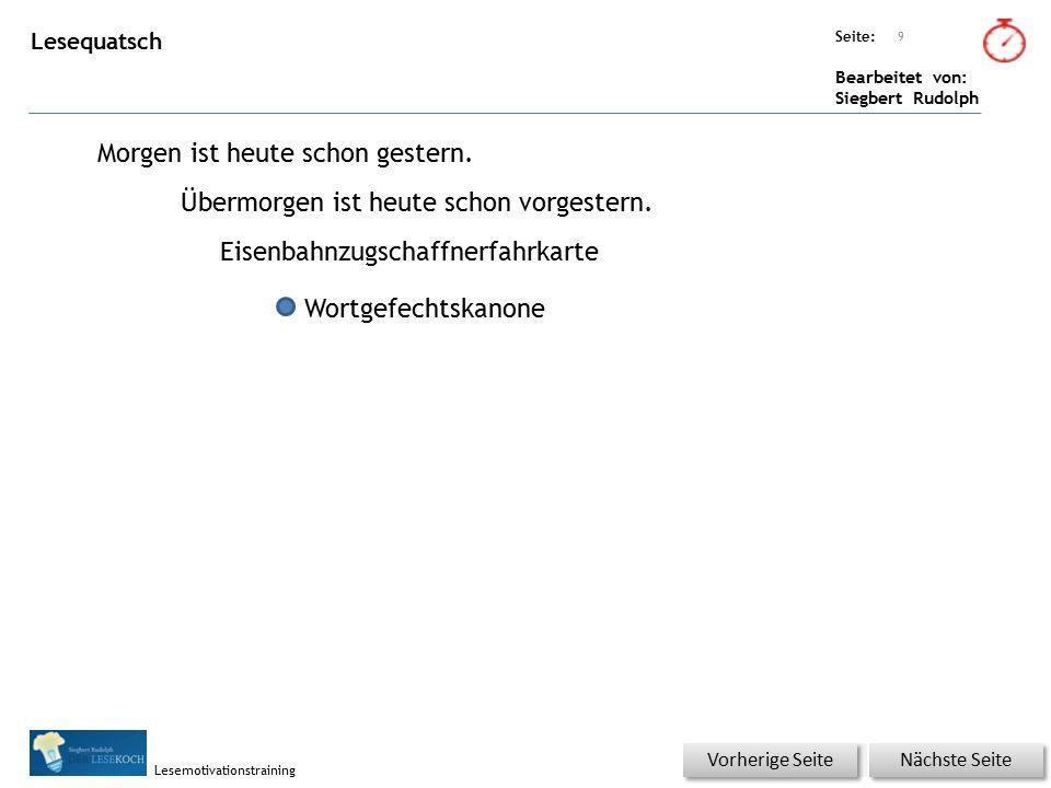 Übungsart: Seite: Bearbeitet von: Siegbert Rudolph Lesemotivationstraining Lesequatsch Morgen ist heute schon gestern.