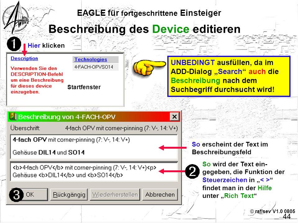 """© raf/sev V1.0 0805 EAGLE für fortgeschrittene Einsteiger 43 Gehäuse-Variante(n) Da die Variante eine identische Pin-Belegung hat, kann man """"Übernehme"""