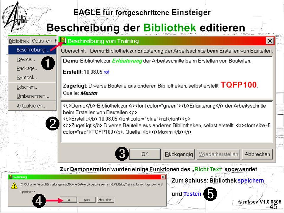 """© raf/sev V1.0 0805 EAGLE für fortgeschrittene Einsteiger 44 Beschreibung des Device editieren Startfenster UNBEDINGT ausfüllen, da im ADD-Dialog """"Sea"""