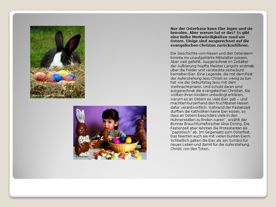 Nur der Osterhase kann Eier legen und sie bemalen.
