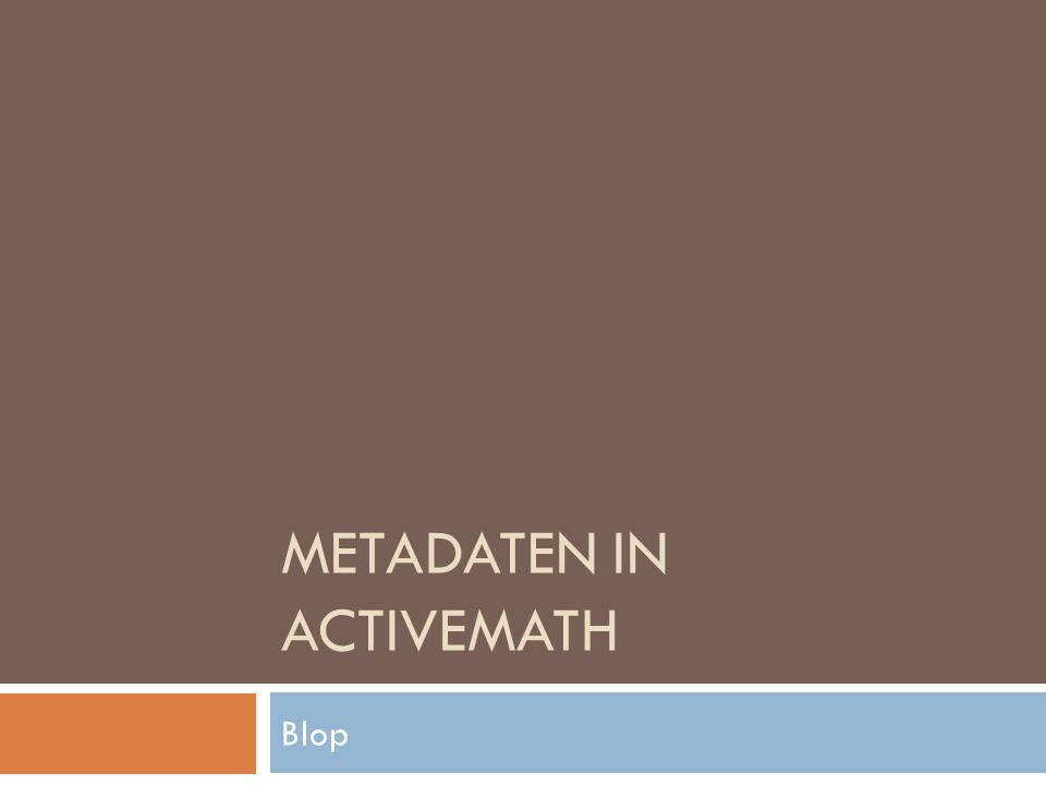METADATEN IN ACTIVEMATH Blop