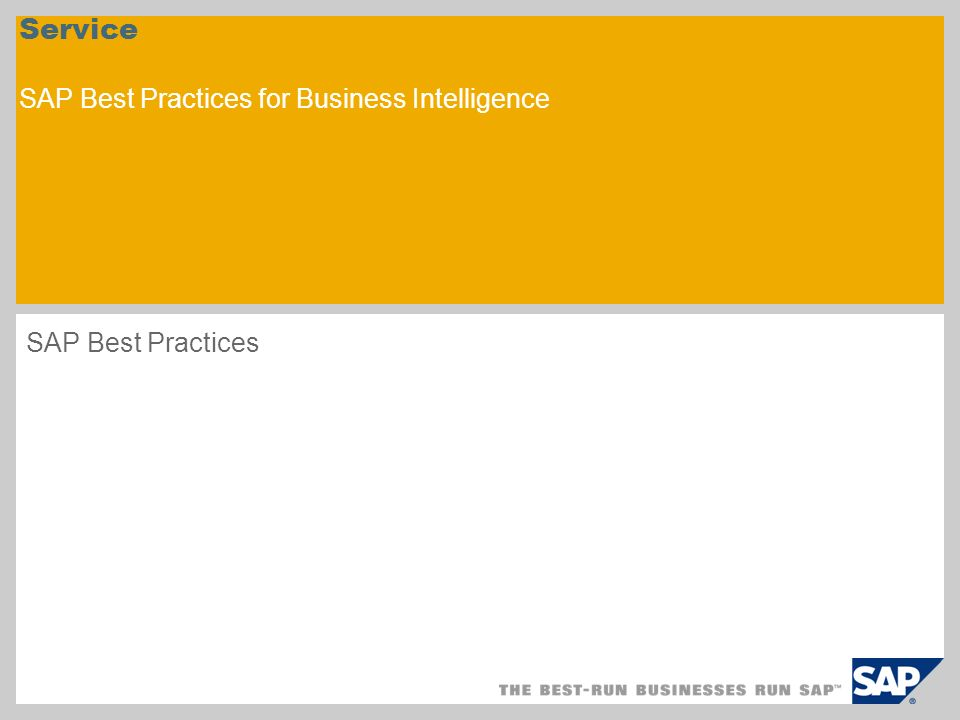 Service SAP Best Practices for Business Intelligence SAP Best Practices