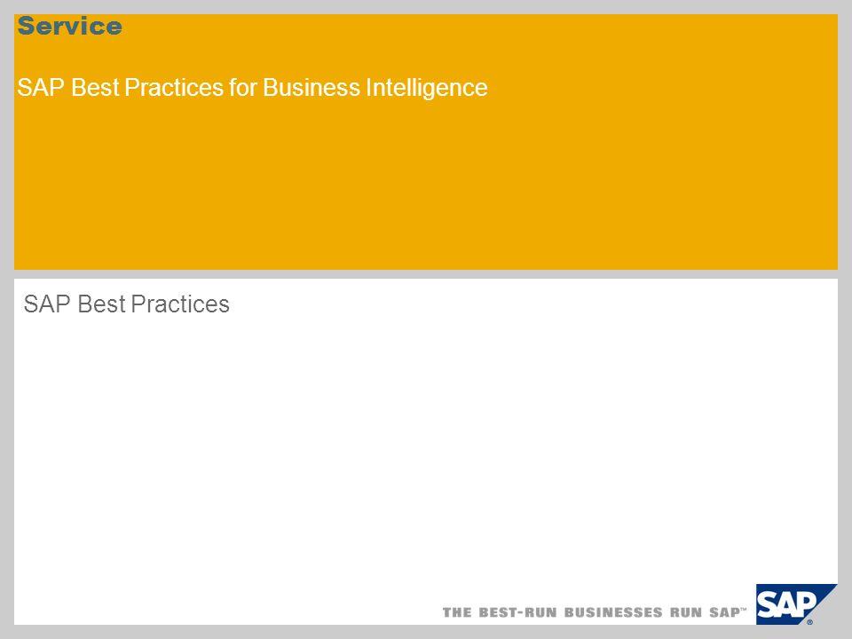 Service SAP Best Practices for Business Intelligence SAP Best Practices