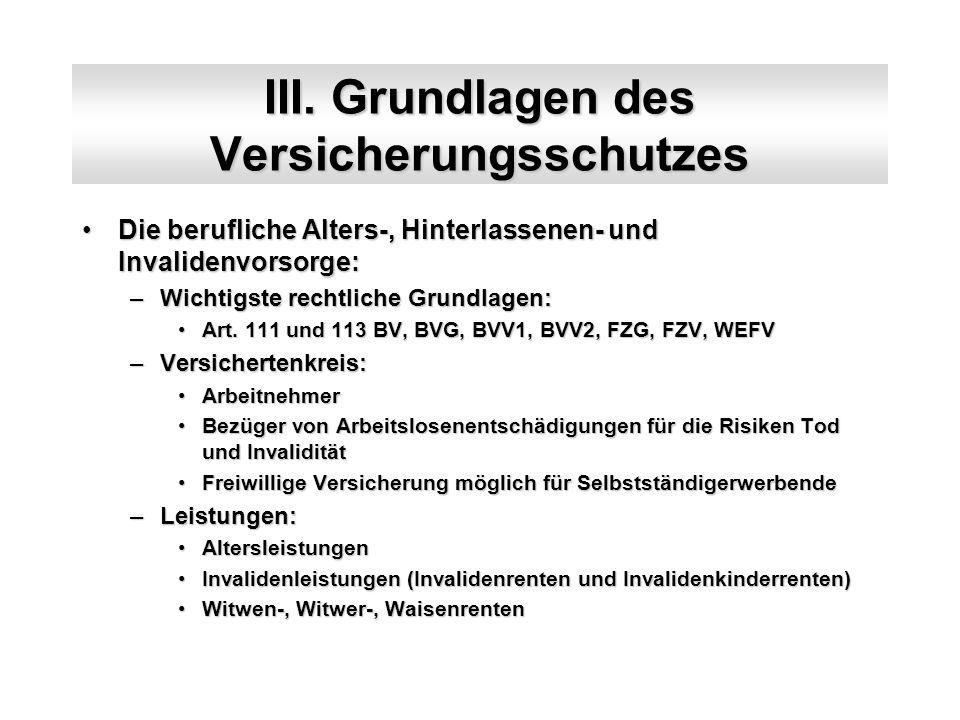 III. Grundlagen des Versicherungsschutzes Die berufliche Alters-, Hinterlassenen- und Invalidenvorsorge:Die berufliche Alters-, Hinterlassenen- und In