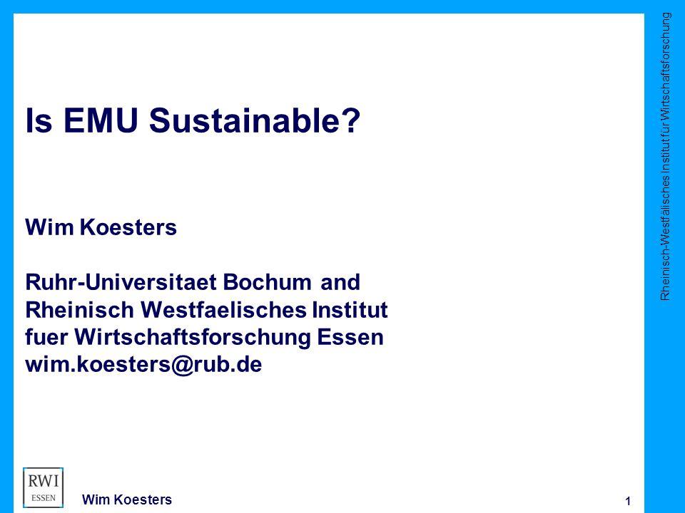 Rheinisch-Westfälisches Institut für Wirtschaftsforschung 1 Wim Koesters Is EMU Sustainable.