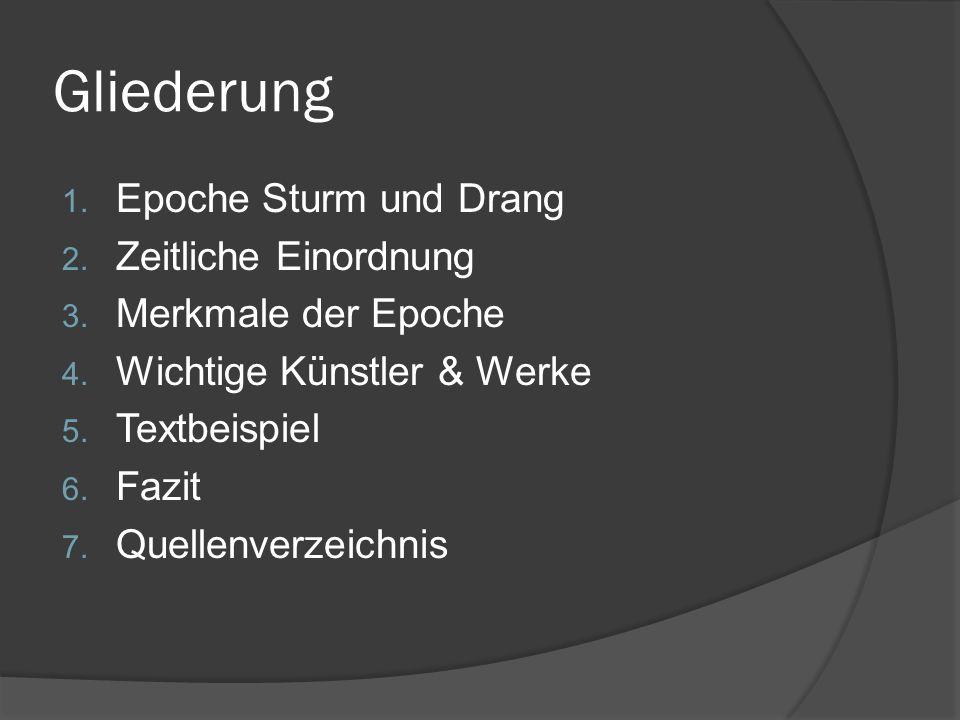 Gliederung 1. Epoche Sturm und Drang 2. Zeitliche Einordnung 3.