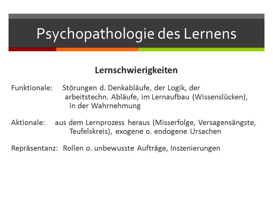 Psychopathologie des Lernens Lernschwierigkeiten Funktionale: Störungen d.