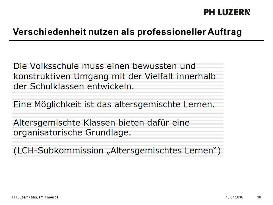 Verschiedenheit nutzen als professioneller Auftrag 10.07.201610PH Luzern / bha, aml / men ps