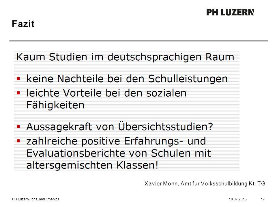 Fazit 10.07.201617 Xavier Monn, Amt für Volksschulbildung Kt. TG PH Luzern / bha, aml / men ps