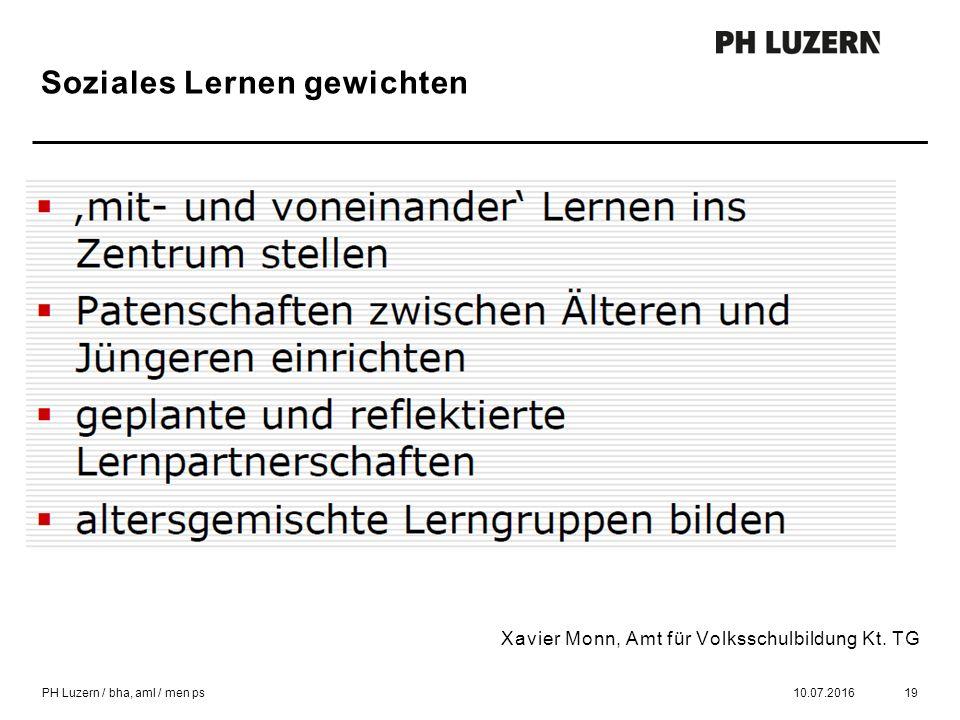 Soziales Lernen gewichten 10.07.201619 Xavier Monn, Amt für Volksschulbildung Kt.