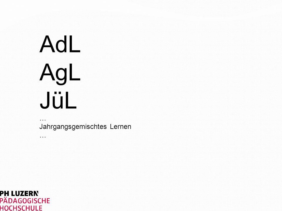 AdL AgL JüL … Jahrgangsgemischtes Lernen …