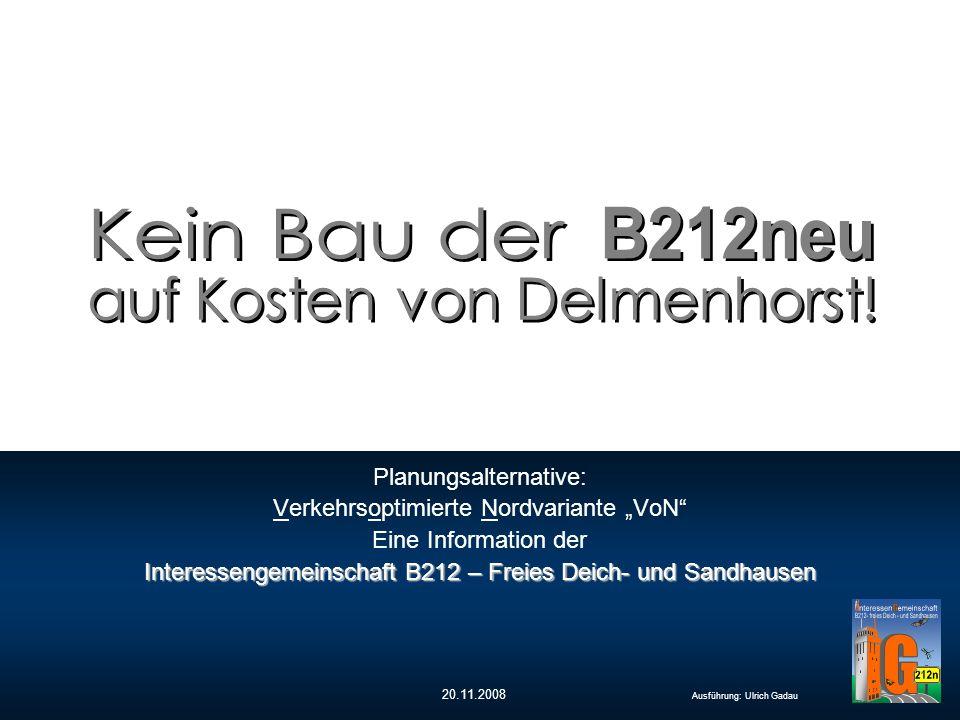 """Verkehrsoptimierte Nordvariante """"VoN Verkehrliche Auswirkungen B212neu – nicht auf Kosten von Delmenhorst Die Situation heute: Daher wollen wir einen Vorschlag zur Lösung des Problems vorstellen."""