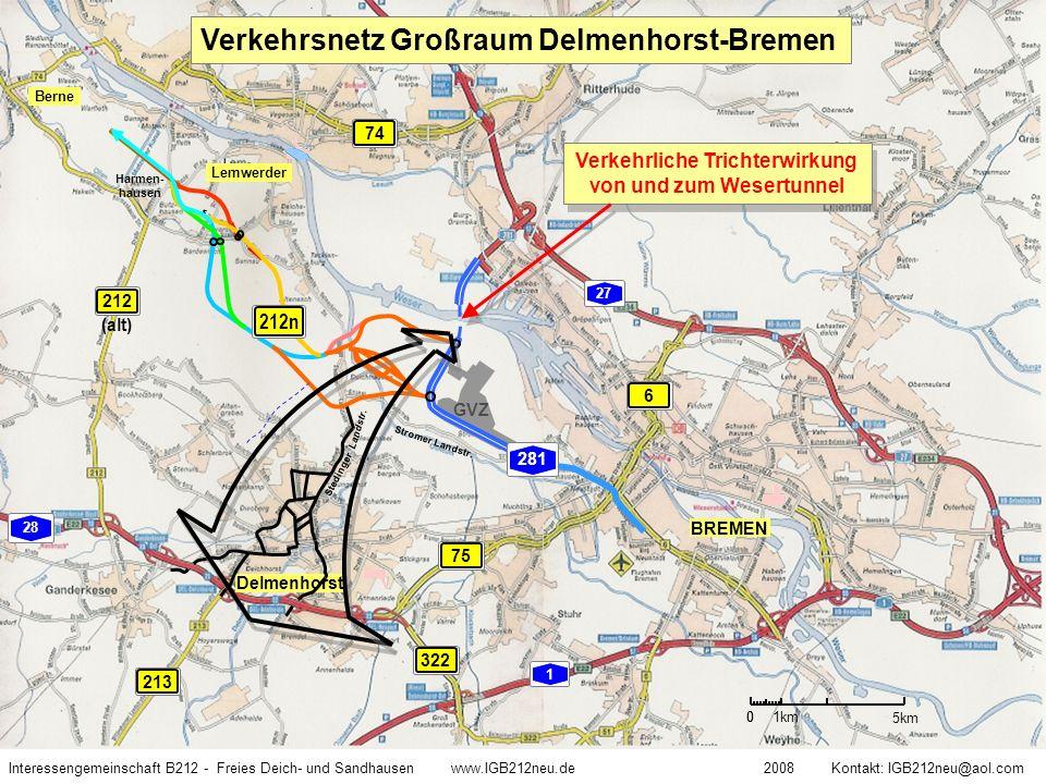 Verkehrsnetz Großraum Delmenhorst-Bremen 0 1km 0 5km Interessengemeinschaft B212 - Freies Deich- und Sandhausen www.IGB212neu.de 2008 Kontakt: IGB212n