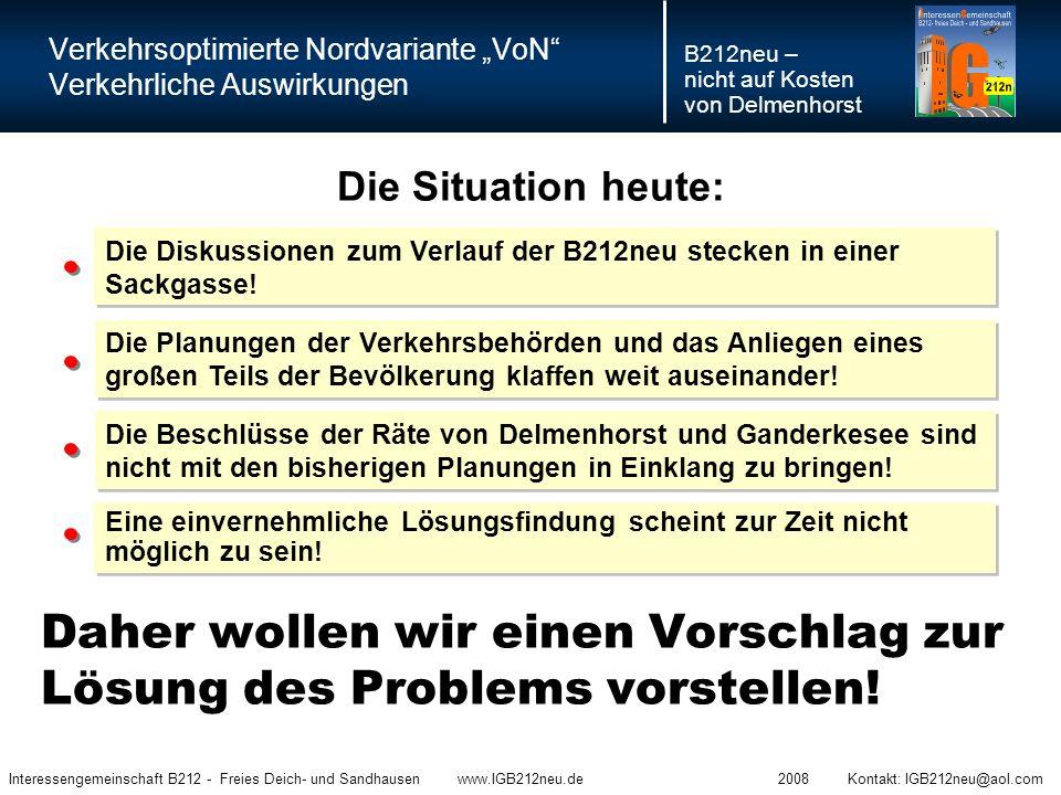 """Verkehrsoptimierte Nordvariante """"VoN Verkehrliche Auswirkungen B212neu – nicht auf Kosten von Delmenhorst Interessengemeinschaft B212 - Freies Deich- und Sandhausen www.IGB212neu.de 2008 Kontakt: IGB212neu@aol.com Forderungen: Stoppt die Änderung des Flächennutzungsplanes B212n in Bremen."""