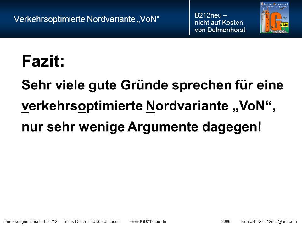 """Verkehrsoptimierte Nordvariante """"VoN"""" Fazit: Sehr viele gute Gründe sprechen für eine verkehrsoptimierte Nordvariante """"VoN"""", nur sehr wenige Argumente"""