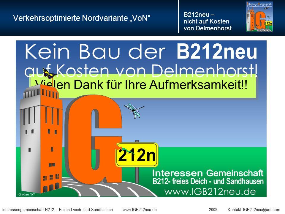 """Verkehrsoptimierte Nordvariante """"VoN"""" Vielen Dank für Ihre Aufmerksamkeit!! B212neu – nicht auf Kosten von Delmenhorst Interessengemeinschaft B212 - F"""