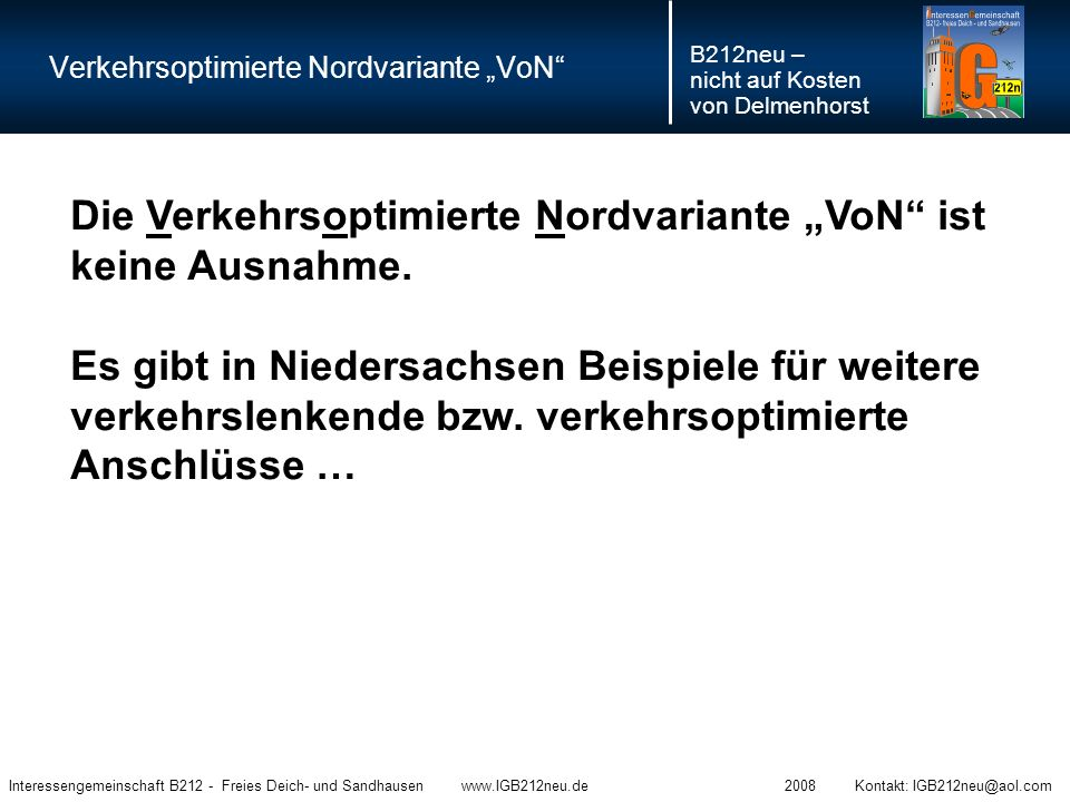 """Verkehrsoptimierte Nordvariante """"VoN"""" B212neu – nicht auf Kosten von Delmenhorst Interessengemeinschaft B212 - Freies Deich- und Sandhausen www.IGB212"""