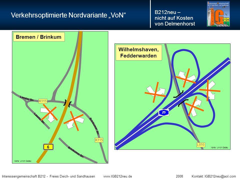 """Verkehrsoptimierte Nordvariante """"VoN B212neu – nicht auf Kosten von Delmenhorst Interessengemeinschaft B212 - Freies Deich- und Sandhausen www.IGB212neu.de 2008 Kontakt: IGB212neu@aol.com Könnte man einen solchen verkehrsoptimierten Anschluss auch bei der Südvariante als """"VoS verwirklichen."""