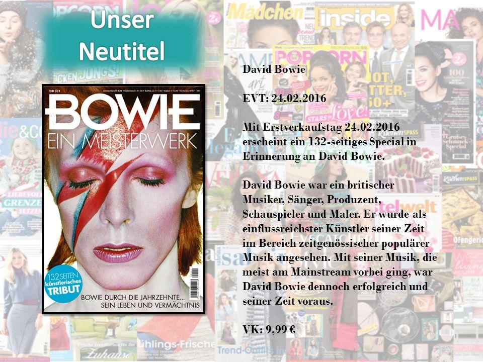 David Bowie EVT: 24.02.2016 Mit Erstverkaufstag 24.02.2016 erscheint ein 132-seitiges Special in Erinnerung an David Bowie.