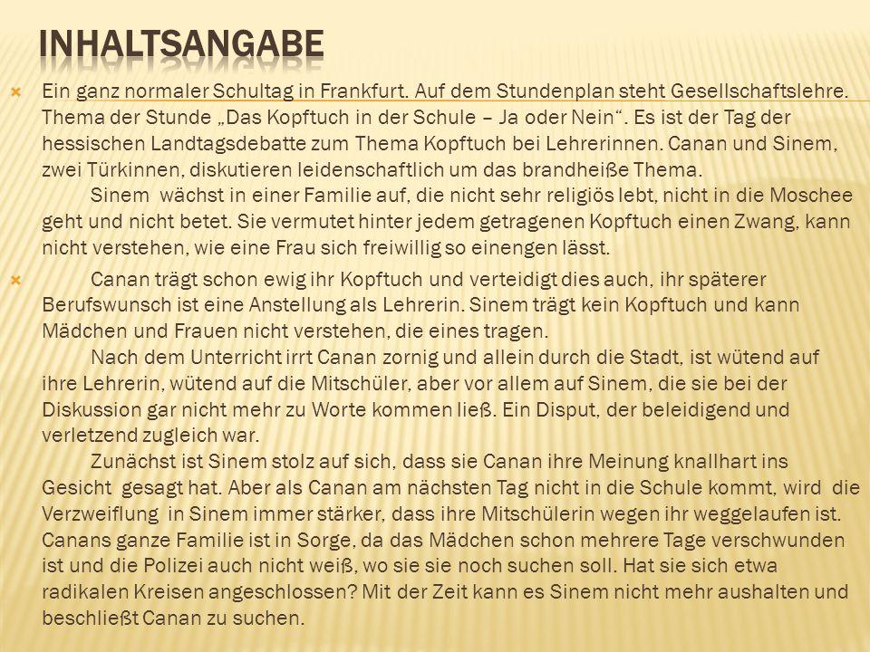 """ Ein ganz normaler Schultag in Frankfurt. Auf dem Stundenplan steht Gesellschaftslehre. Thema der Stunde """"Das Kopftuch in der Schule – Ja oder Nein""""."""