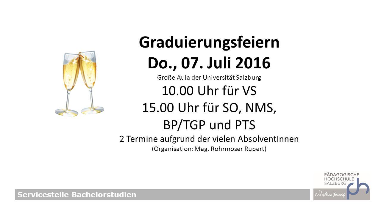 Servicestelle Bachelorstudien Graduierungsfeiern Do., 07.