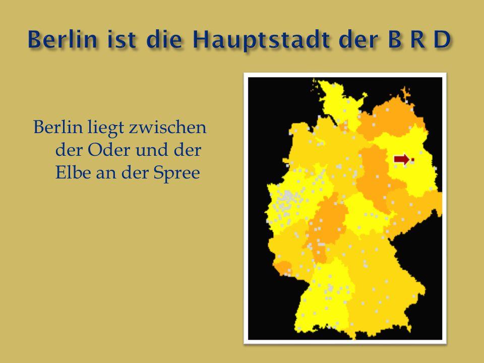 Berlin liegt zwischen der Oder und der Elbe an der Spree