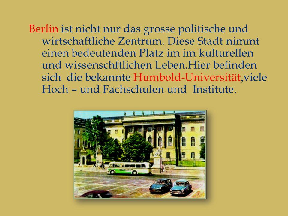 Berlin ist nicht nur das grosse politische und wirtschaftliche Zentrum.