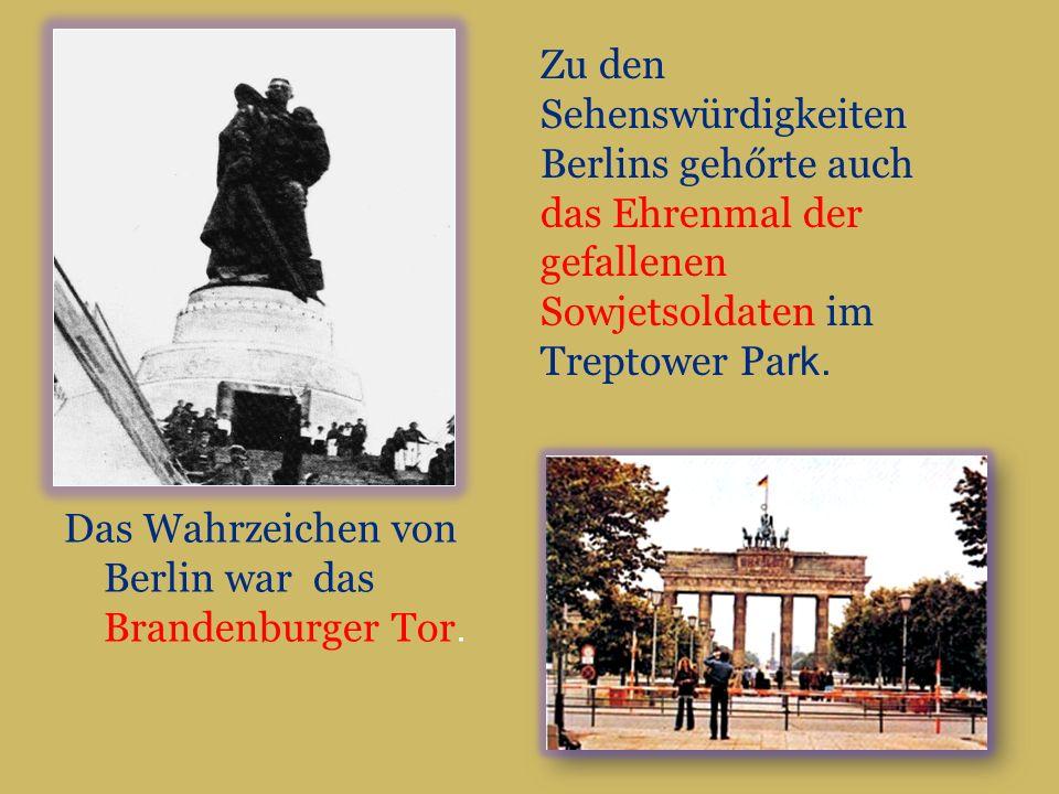 Das Wahrzeichen von Berlin war das Brandenburger Tor.
