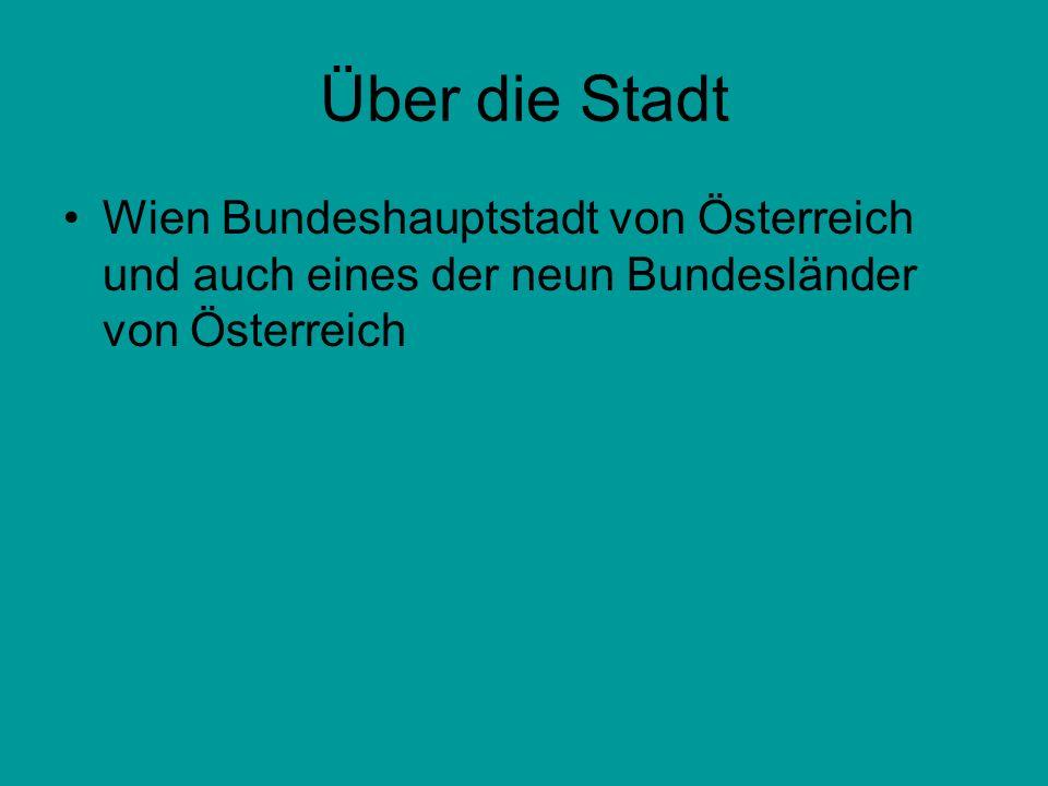 Über die Stadt Wien Bundeshauptstadt von Österreich und auch eines der neun Bundesländer von Österreich