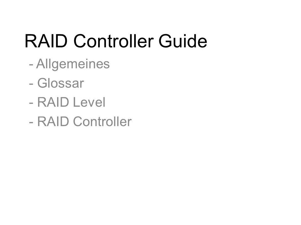 """Allgemeines Controller immer in die vorgegebenen PCI Slots verbauen* Die Kabel immer nach Vorgaben anschließen* Controller Firmware und BIOS immer aktualisieren Die Standardeinstellungen """"defaults der Controller setzen Nach den Vorgaben die RAID Laufwerke erstellen* Hot-Spare Laufwerke können nicht für RAID 0 Laufwerke definiert werden, da RAID 0 Laufwerke nicht Redundant sind."""