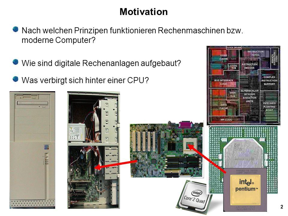 2 Motivation Nach welchen Prinzipen funktionieren Rechenmaschinen bzw.
