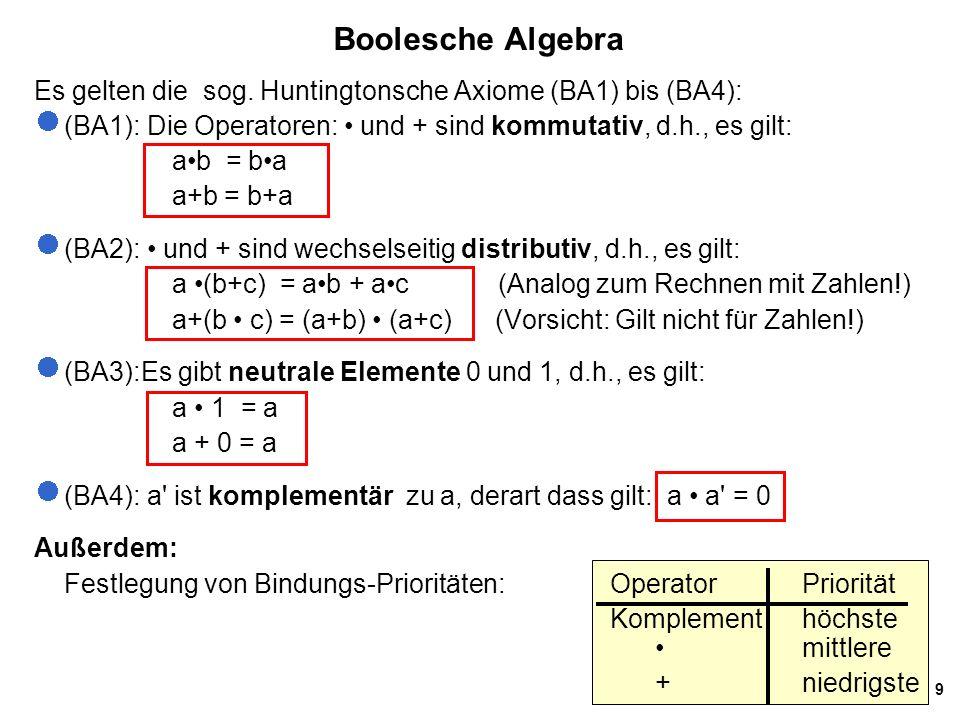 9 Boolesche Algebra Es gelten die sog.