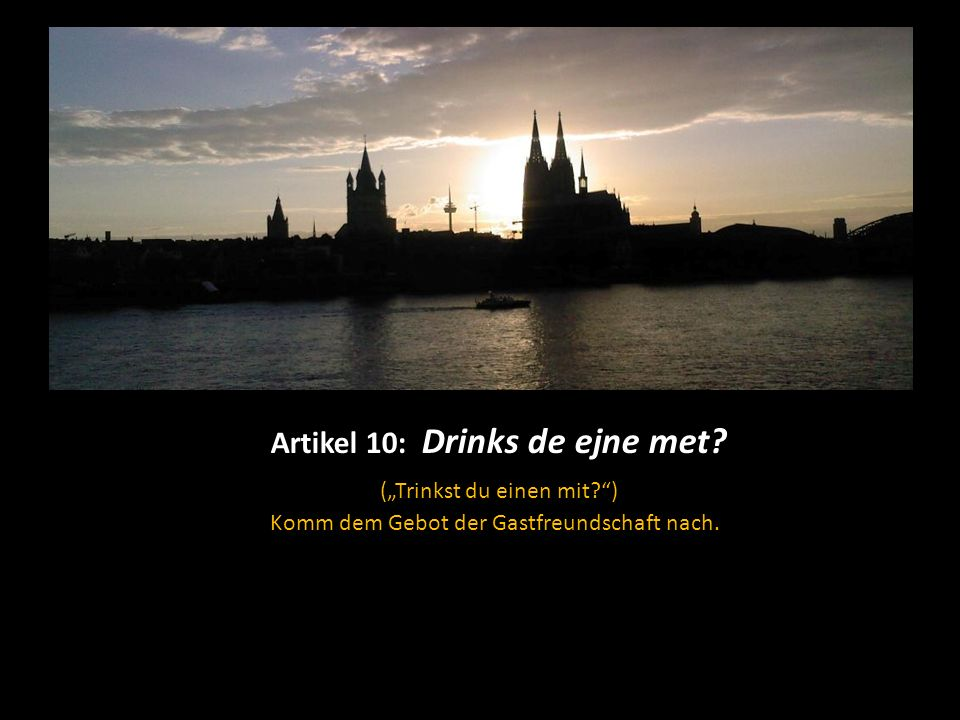 """Artikel 9: Wat soll dä Käu (""""Was soll das sinnlose Gerede ) Stell immer die Universalfrage."""