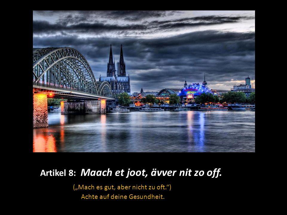 """Levve und levve losse! (""""Leben und leben lassen )"""