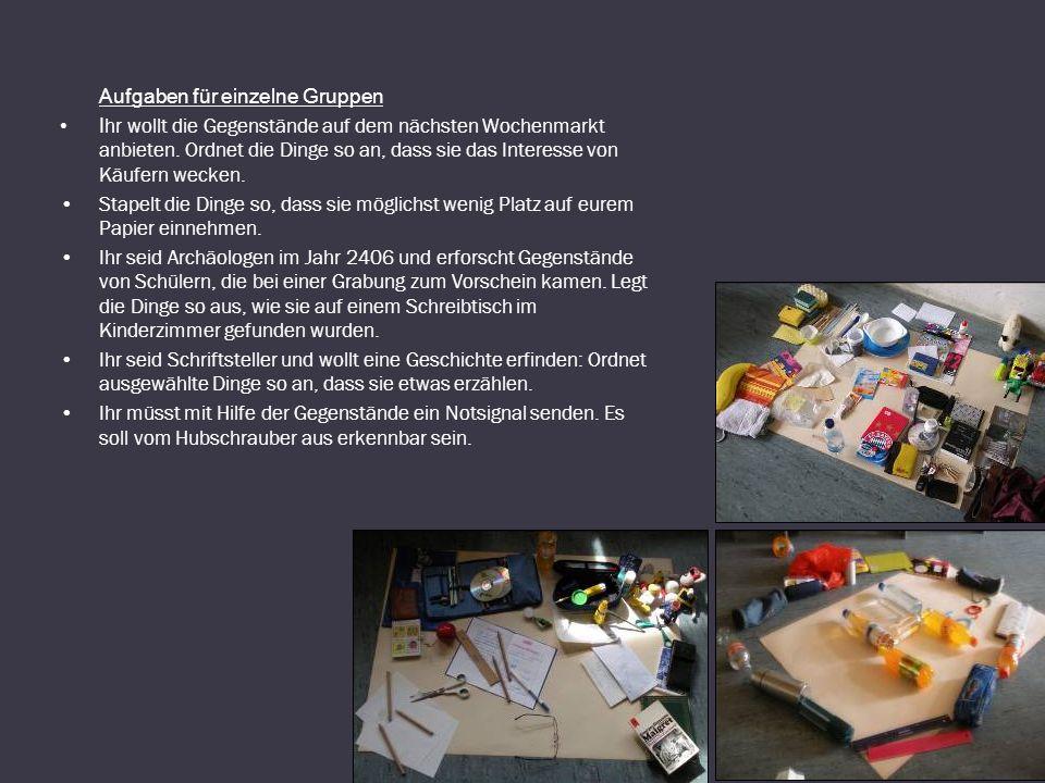 Aufgaben für einzelne Gruppen I hr wollt die Gegenstände auf dem nächsten Wochenmarkt anbieten.