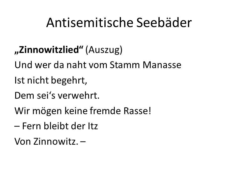 """""""Zinnowitzlied"""" (Auszug) Und wer da naht vom Stamm Manasse Ist nicht begehrt, Dem sei's verwehrt. Wir mögen keine fremde Rasse! – Fern bleibt der Itz"""
