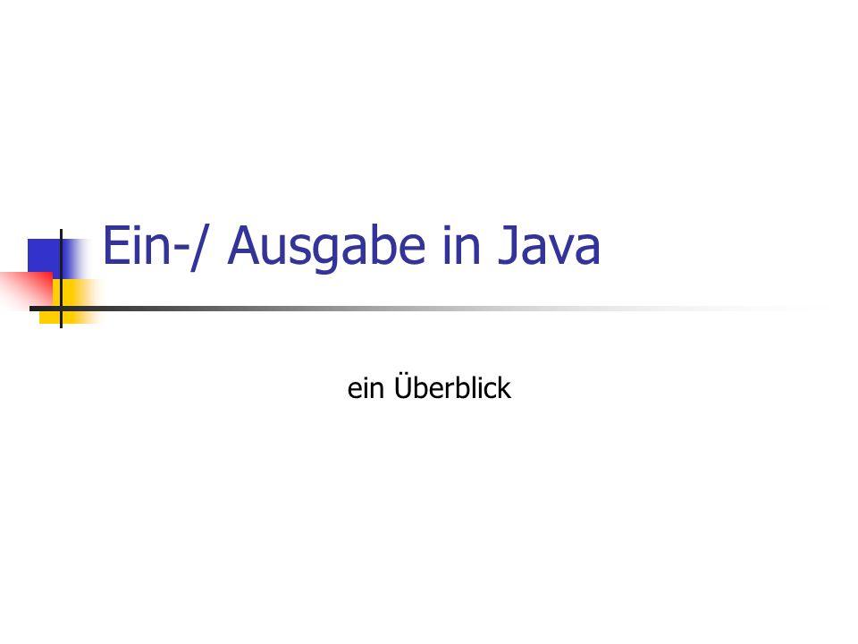 Ein-/ Ausgabe in Java ein Überblick