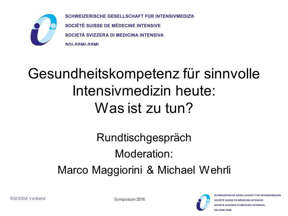 SGI/SSMI Vorstand Symposium 2016 Gesundheitskompetenz für sinnvolle Intensivmedizin heute: Was ist zu tun.
