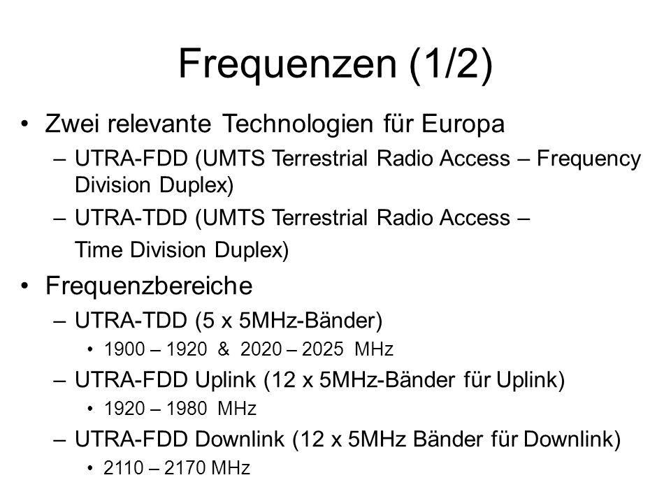 Frequenzen (1/2) Zwei relevante Technologien für Europa –UTRA-FDD (UMTS Terrestrial Radio Access – Frequency Division Duplex) –UTRA-TDD (UMTS Terrestr
