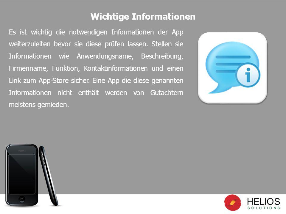 Es ist wichtig die notwendigen Informationen der App weiterzuleiten bevor sie diese prüfen lassen.